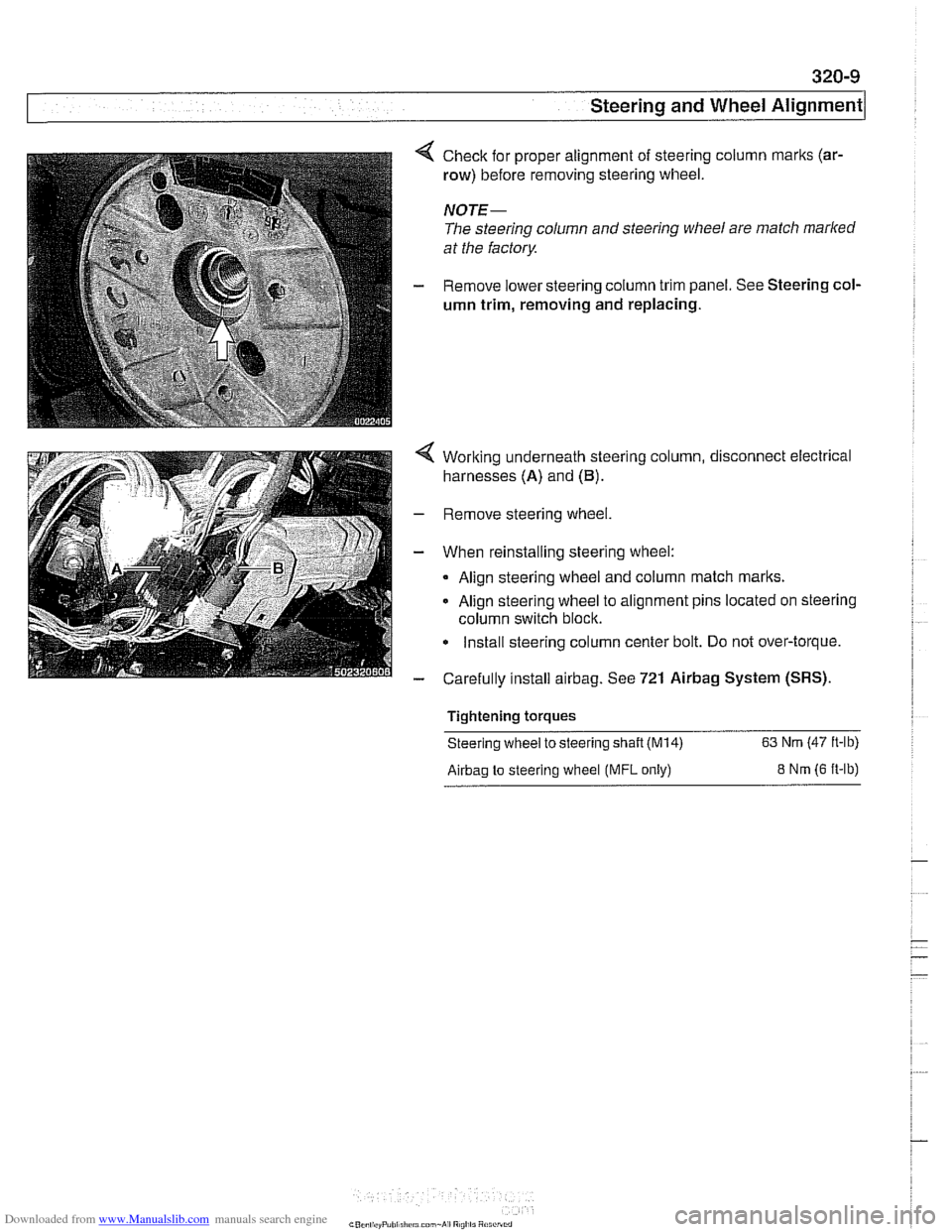 BMW 525i 1997 E39 Workshop Manual Downloaded from www.Manualslib.com manuals search engine  Check for proper  alignment  of steering column  marks (ar-  row)  before  removing  steering wheel.  NOTE-  The steering column  and steering