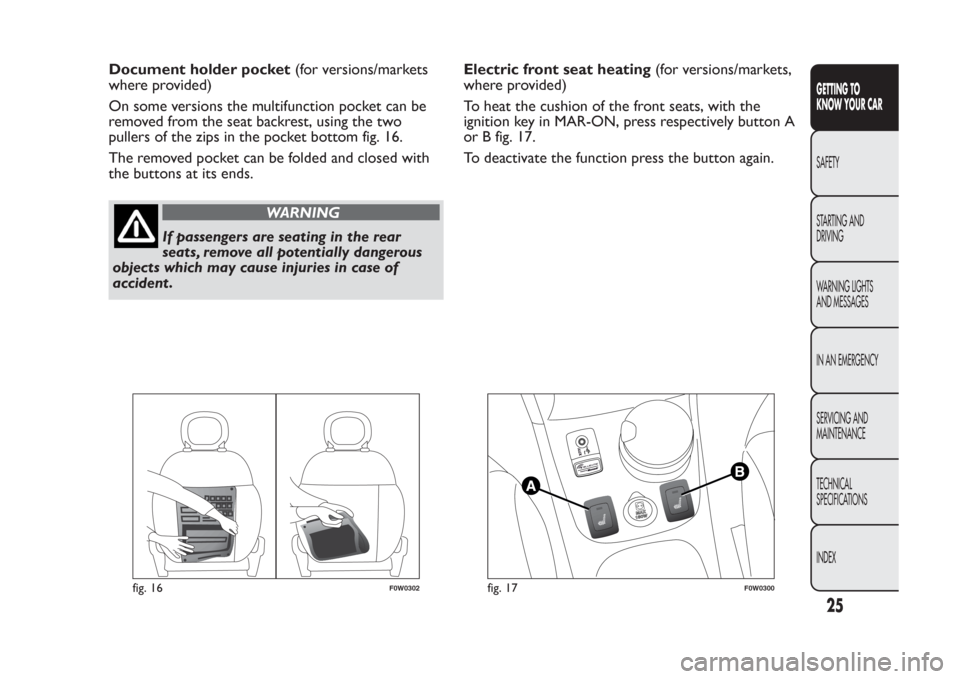 FIAT PANDA 2014 319 / 3.G Owners Manual Document holder pocket(for versions/markets where provided) On some versions the multifunction pocket can be removed from the seat backrest, using the two pullers of the zips in the pocket bottom fig.