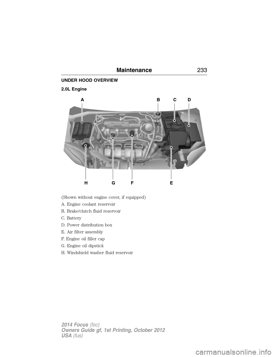 Ford Focus 2 3 Engine Diagram Xg Fuse Box Wiring Diagrams Linear Saab Coolant G Owners Manual 2014 Page 234