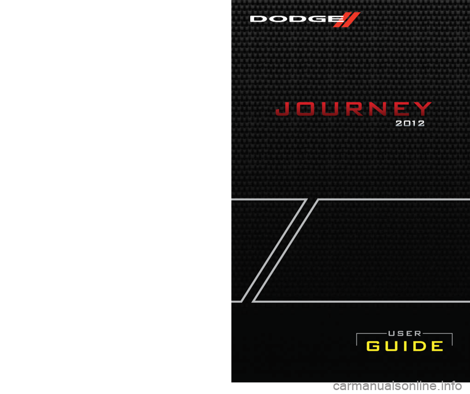 DODGE JOURNEY 2012 1.G User Guide 12JC49-926-AA JourneyFourth Edition User Guide guide user Download a free Vehicle Information App by visiting your  application store, Keyword (Dodge), or scanning the Microsoft Tag. To  put Microsoft