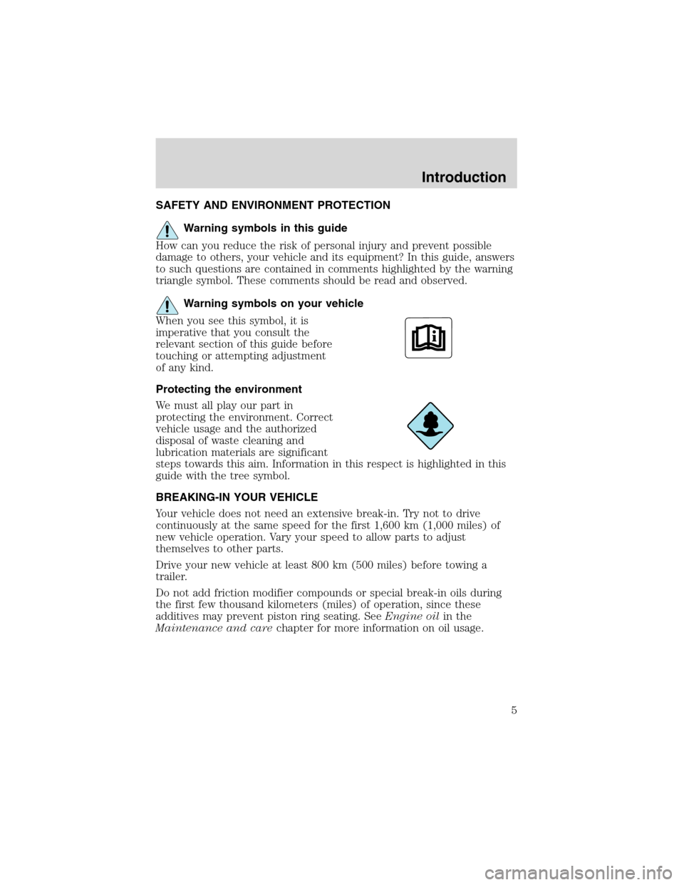 LINCOLN BLACKWOOD 2003  Owners Manual SAFETY AND ENVIRONMENT PROTECTION Warning symbols in this guide How can you reduce the risk of personal injury and prevent possible damage to others, your vehicle and its equipment? In this guide, ans