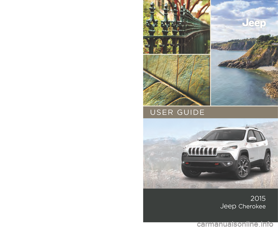 JEEP CHEROKEE 2015 KL / 5.G User Guide 15KL74-926-AA  Jeep Cherokee Second Edition User Guide 2015  Jeep Cherokee  USER GUIDE Download a FREE electronic copy of the   Owner's Manual and Warranty Booklet by visiting:  www.jeep.com/en/owne