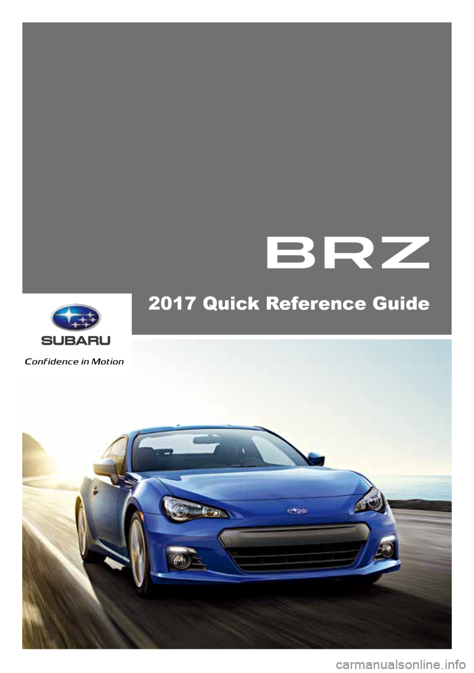 SUBARU BRZ 2017 1.G Quick Reference Guide 2017 Quick Reference Guide
