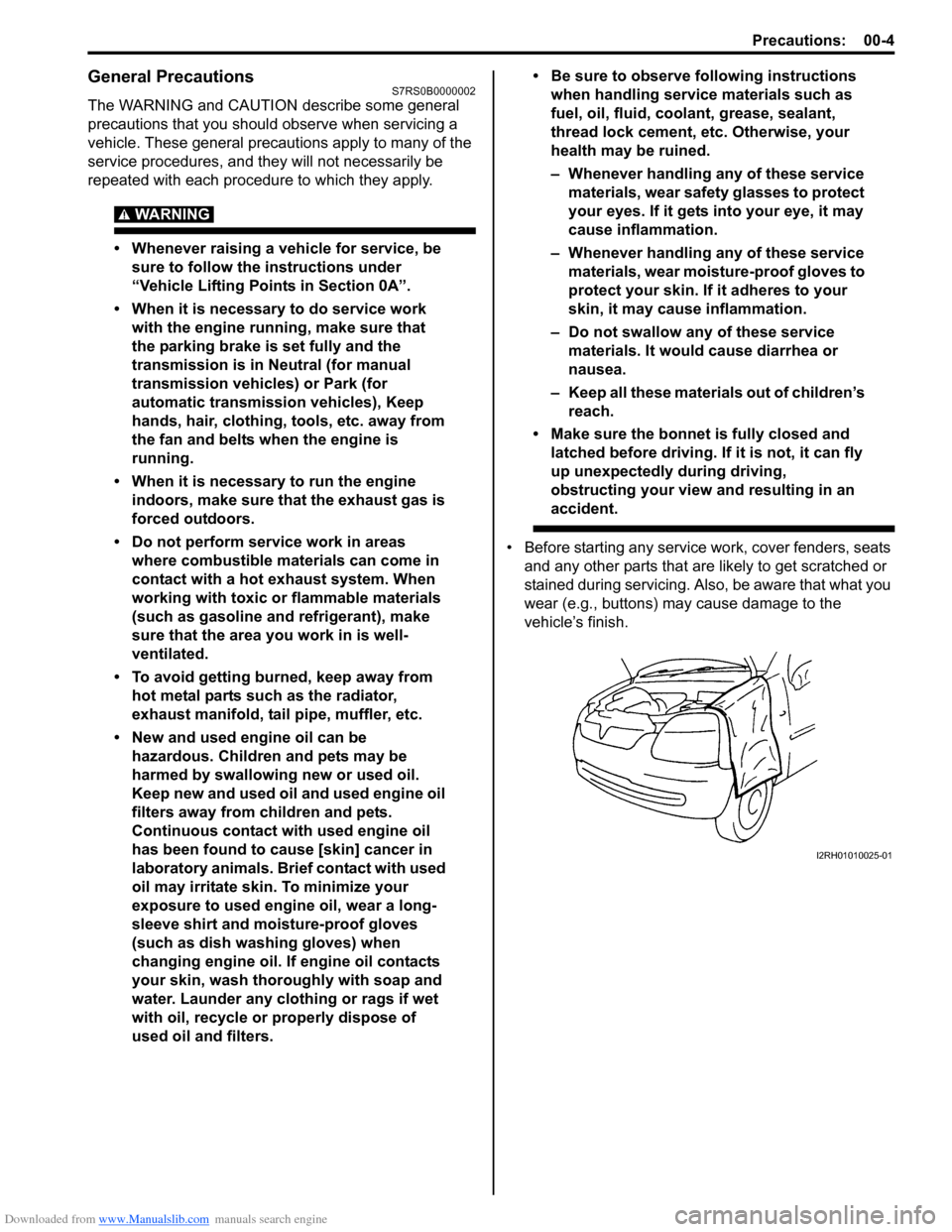 SUZUKI SWIFT 2008 2.G Service Workshop Manual Downloaded from www.Manualslib.com manuals search engine Precautions: 00-4 General PrecautionsS7RS0B0000002 The WARNING and CAUTION describe some general  precautions that you should observe when serv