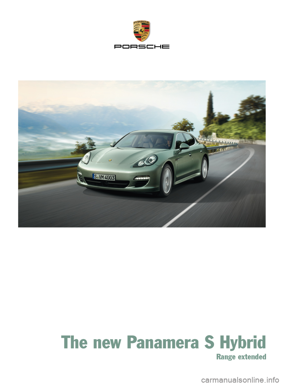 PORSCHE PANAMERA HYBRID 2010 1.G Information Manual The new Panamera S Hybrid Range extended