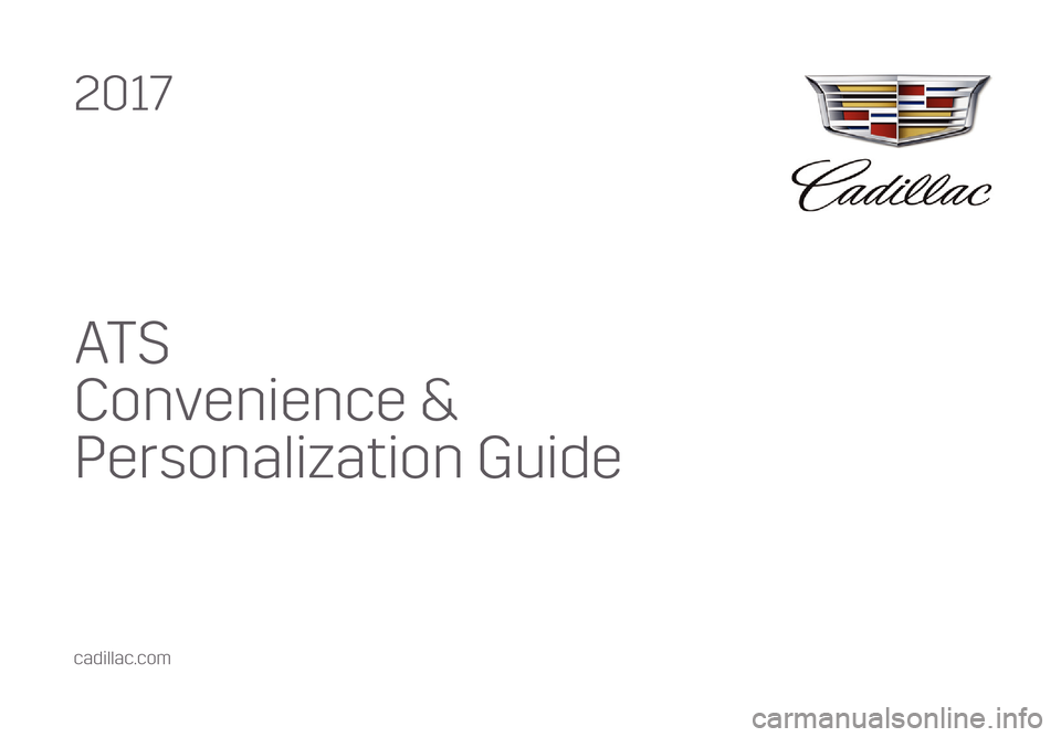 CADILLAC ATS 2017 1.G Personalization Guide AT S Convenience &  Personalization Guide 2017 cadillac.com