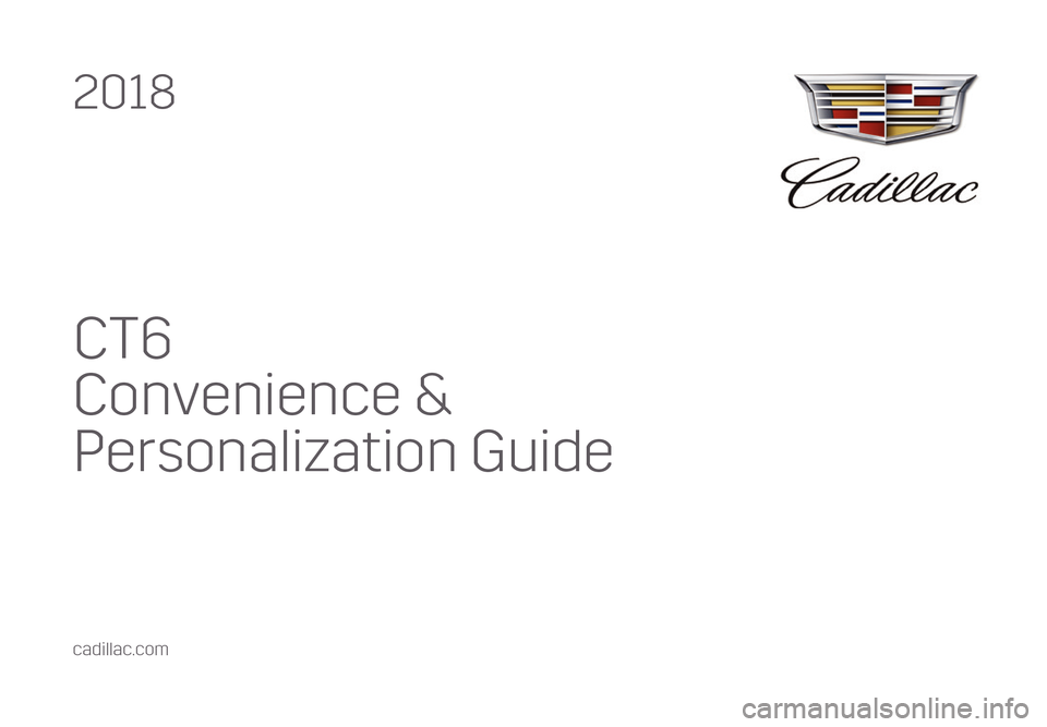 CADILLAC CT6 2018 1.G Personalization Guide, Page 1