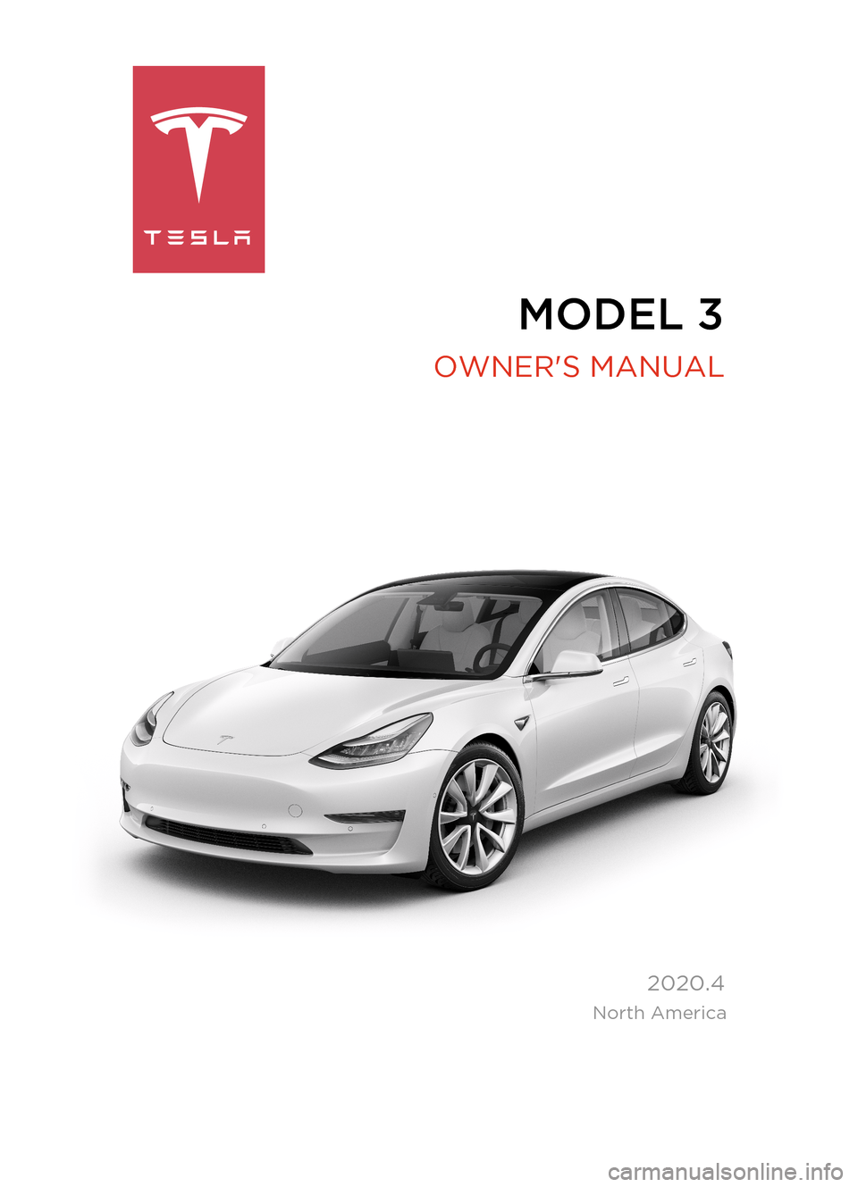 TESLA MODEL 3 2020  Owners Manuals MODEL  3  2020.4   OWNERS MANUAL  North America