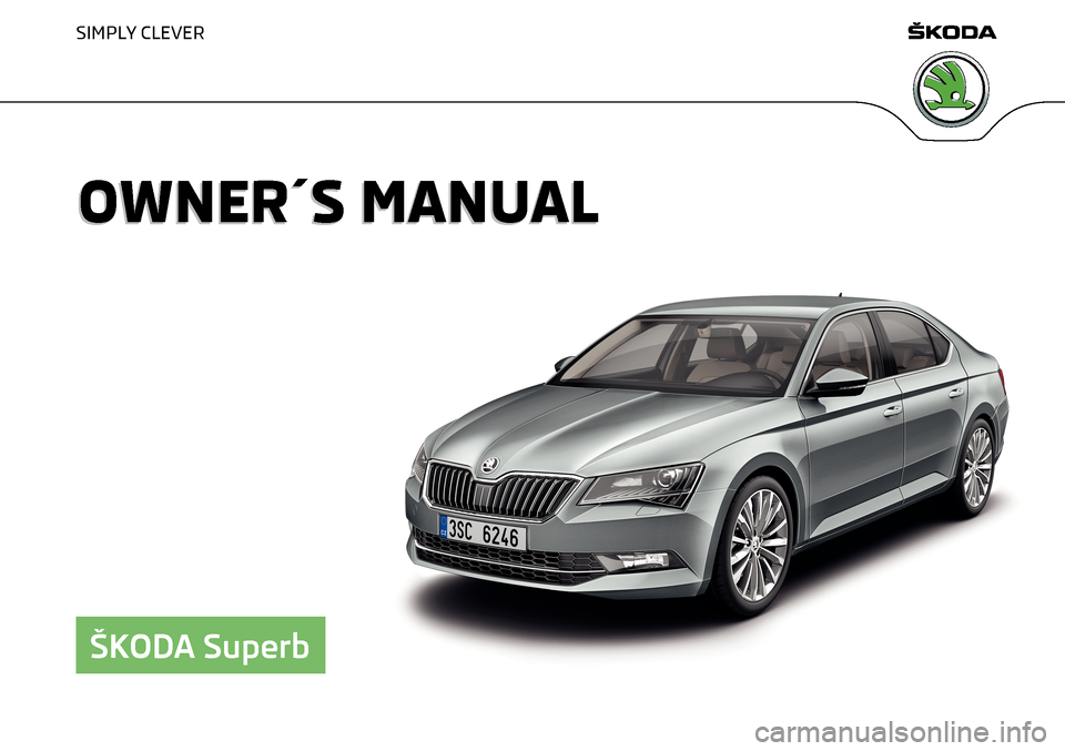 skoda superb 2015 3 g b8 3v owner 39 s manual. Black Bedroom Furniture Sets. Home Design Ideas