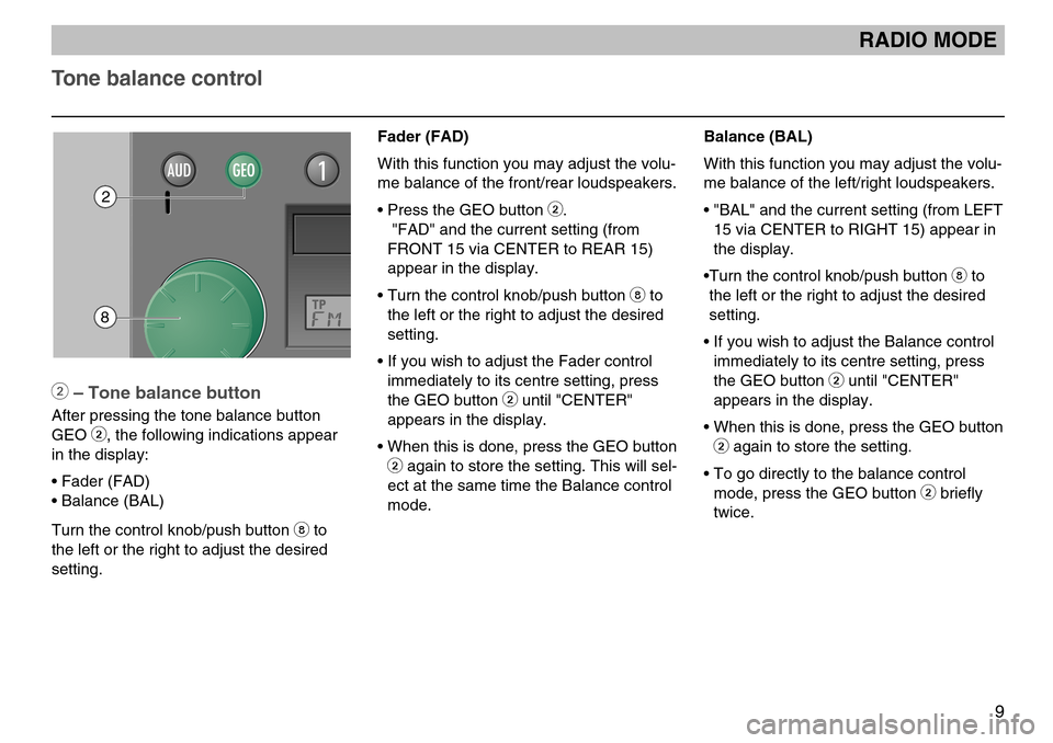 "SKODA FABIA 2004 1.G / 6Y MS402 Car Radio Manual 9 Balance (BAL) With this function you may adjust the volu- me balance of the left/right loudspeakers. • ""BAL"" and the current setting (from LEFT15 via CENTER to RIGHT 15) appear in the display. •"