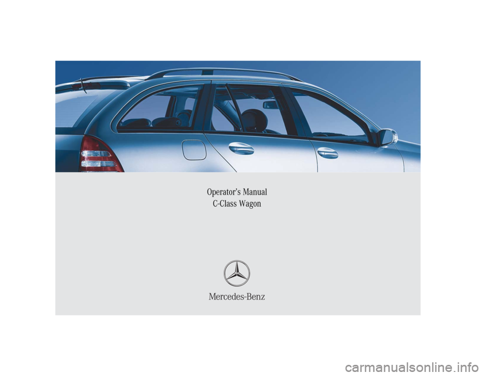 MERCEDES-BENZ C WAGON 2005 S203 Owners Manual Sommer\ Corporate\  Media  AG Operator's Manual C-Class Wagon Operator's Manual C-Class Wagon