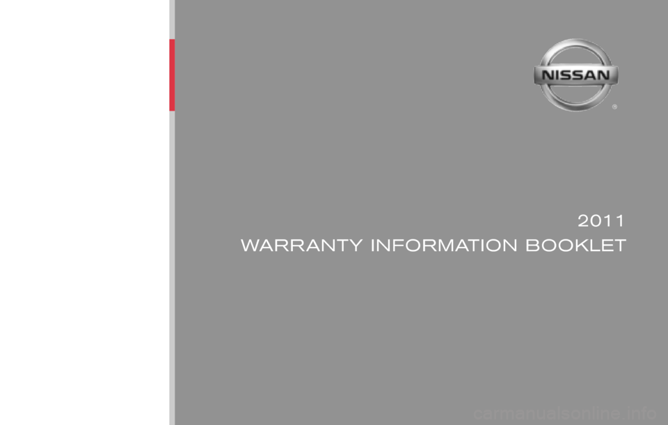 NISSAN VERSA HATCHBACK 2011 1.G Warranty Booklet ® 2011 WARRANTY INFORMATION BOOKLET Publication No.: WB1E NALLU1 Printing : June 2010Nissan,  the Nissan logo,  and Nissan model names are Nissan trademarks. ©2010 Nissan North America,  Inc. All ri
