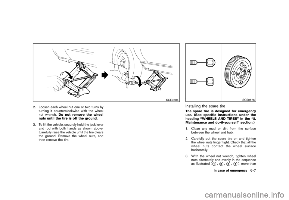 "NISSAN CUBE 2011 3.G Owners Manual Black plate (253,1) Model ""Z12-D"" EDITED: 2010/ 9/ 27 SCE0504 2. Loosen each wheel nut one or two turns byturning it counterclockwise with the wheel nut wrench. Do not remove the wheel nuts until the"