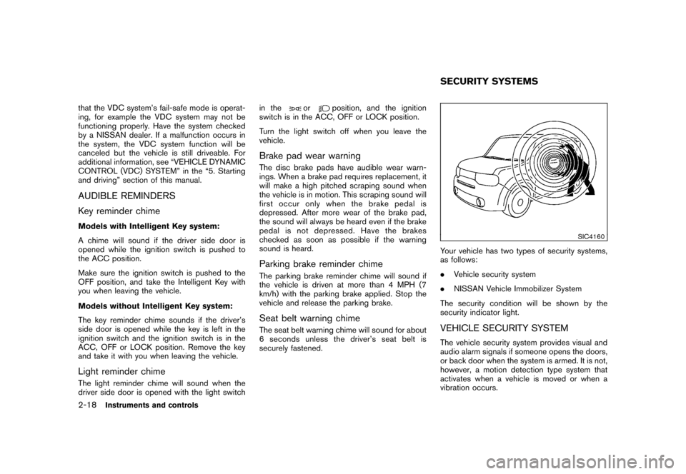"NISSAN CUBE 2011 3.G Owners Manual Black plate (90,1) Model ""Z12-D"" EDITED: 2010/ 9/ 27 that the VDC system's fail-safe mode is operat- ing, for example the VDC system may not be functioning properly. Have the system checked by a NIS"