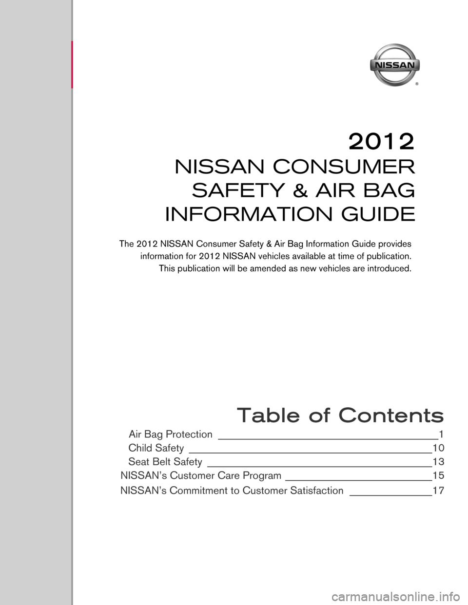 NISSAN ARMADA 2012 1.G Consumer Safety Air Bag Information Guide                                                Table of Contents Air Bag Protection ________________________________________________1 Child Safety  ____________________________________________________