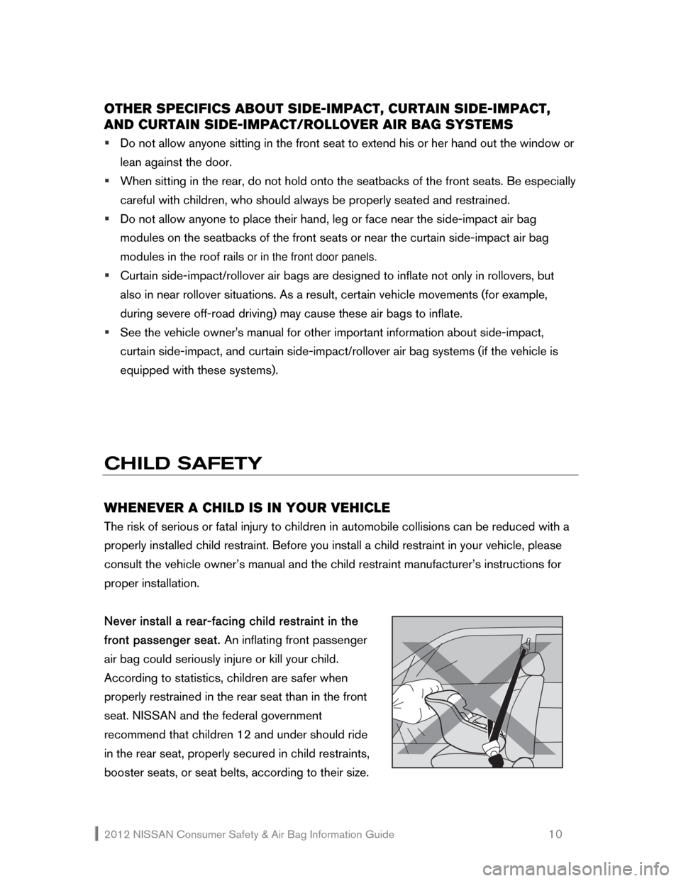 NISSAN ROGUE 2012 1.G Consumer Safety Air Bag Information Guide 2012 NISSAN Consumer Safety & Air Bag Information Guide                                                   10  OTHER SPECIFICS ABOUT SIDE-IMPACT, CURTAIN SIDE-IMPACT,  AND CURTAIN SIDE-IMPACT/ROLLOVER
