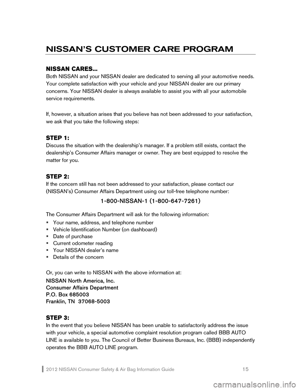 NISSAN ROGUE 2012 1.G Consumer Safety Air Bag Information Guide 2012 NISSAN Consumer Safety & Air Bag Information Guide                                                   15  NISSAN'S CUSTOMER CARE PROGRAM    NISSAN CARES...  Both NISSAN and your NISSAN dealer ar