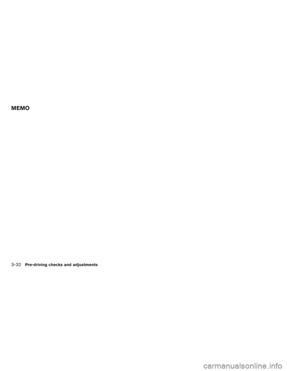 NISSAN MAXIMA 2012 A35 / 7.G Owners Manual MEMO 3-32Pre-driving checks and adjustments