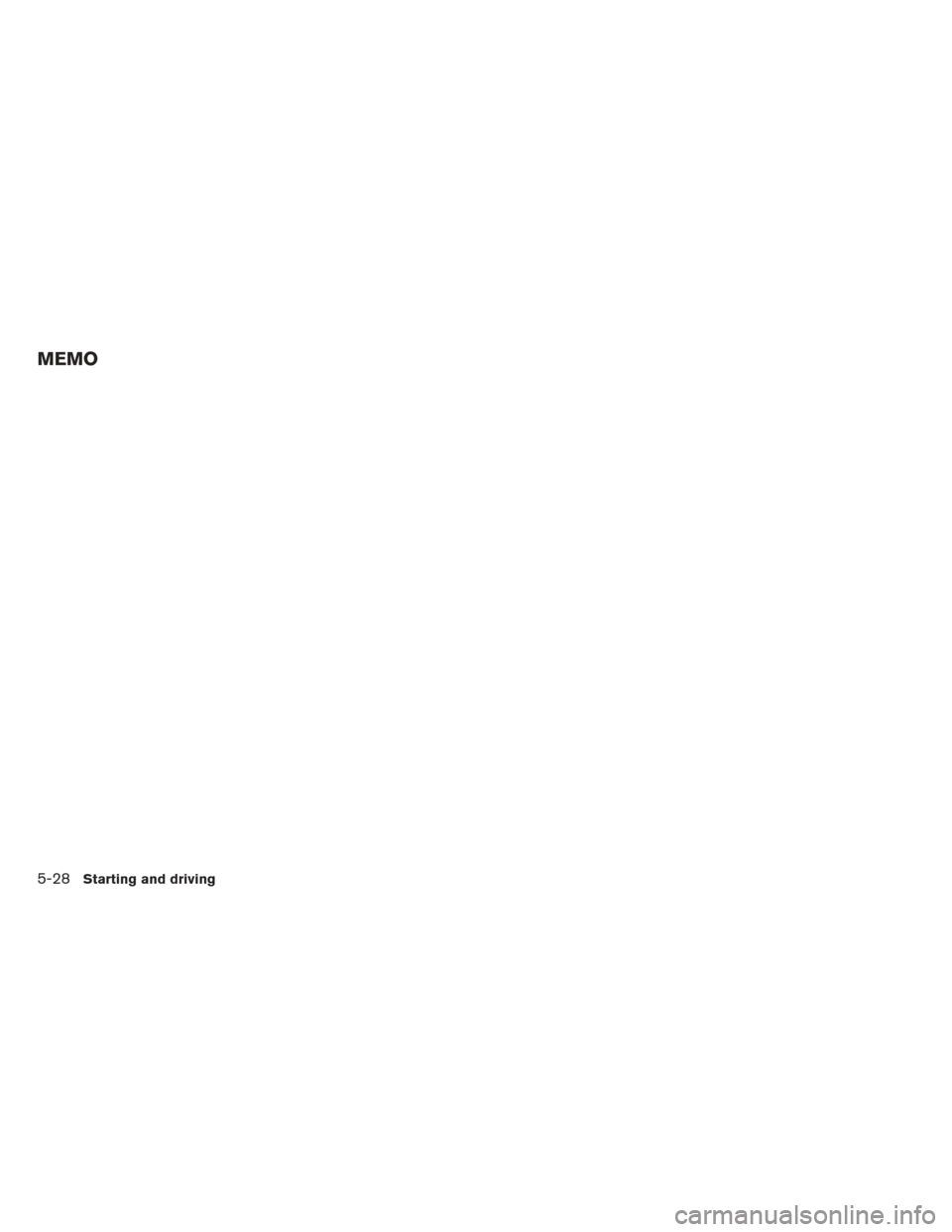 NISSAN MAXIMA 2012 A35 / 7.G Owners Manual MEMO 5-28Starting and driving