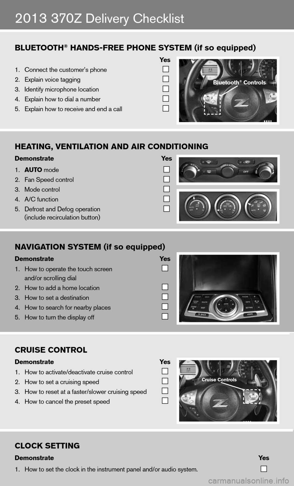 NISSAN 370Z ROADSTER 2013 Z34 Quick Reference Guide B\bUETOOTH® H\fNDS-FREE PHONE SYSTEM (if so equipped)            Ye s 1.   Connec\f \fhe cus\fomer\m's phone       2.   Explain voice \faggi\mng       3.   Iden\fify microphone\m loca\fion       4.