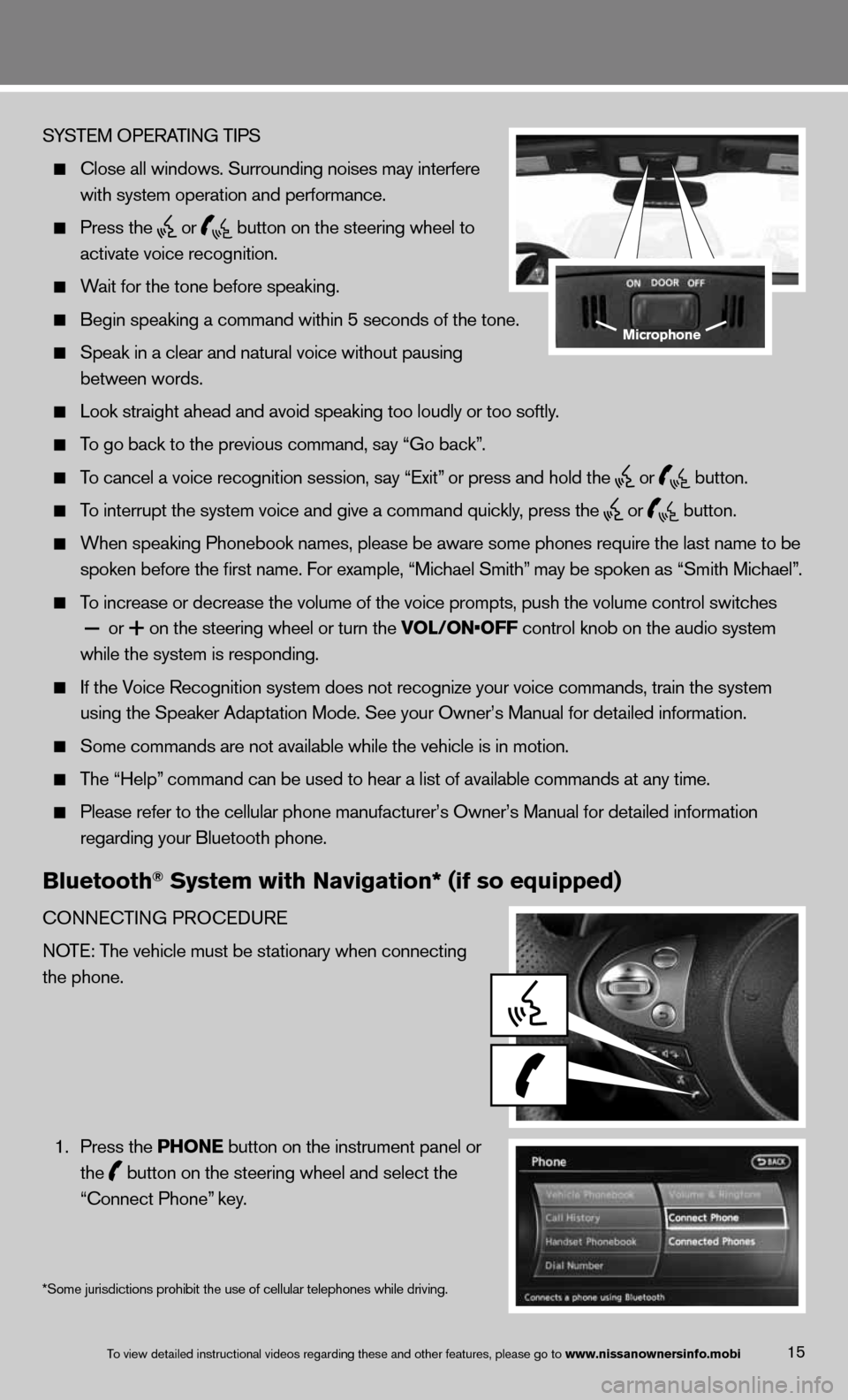 NISSAN 370Z ROADSTER 2013 Z34 Quick Reference Guide 15 SYS\bEM OPERA\bING \bIPS    Close all windows.\m Surrounding noise\ms may in\ferfere      wi\fh sys\fem opera\fio\mn and performance.     Press \fhe   or   bu\f\fon on \fhe s\feeri\mng wheel \fo