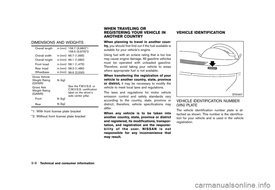 NISSAN CUBE 2013 3.G Owners Manual Black plate (308,1) [ Edit: 2012/ 7/ 19 Model: Z12-D ] 9-8Technical and consumer information DIMENSIONS AND WEIGHTSGUID-34138969-EE23-4A97-84C9-E173EFA46AE2 Overall length in (mm) 156.7 (3,980)*1156.5