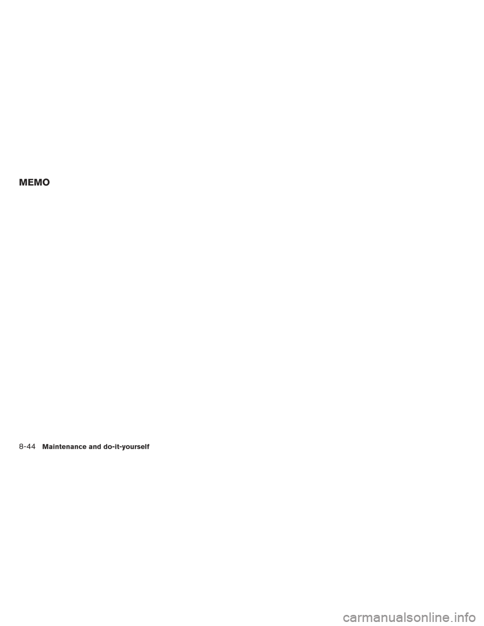 NISSAN FRONTIER 2013 D40 / 2.G Owners Manual MEMO 8-44Maintenance and do-it-yourself