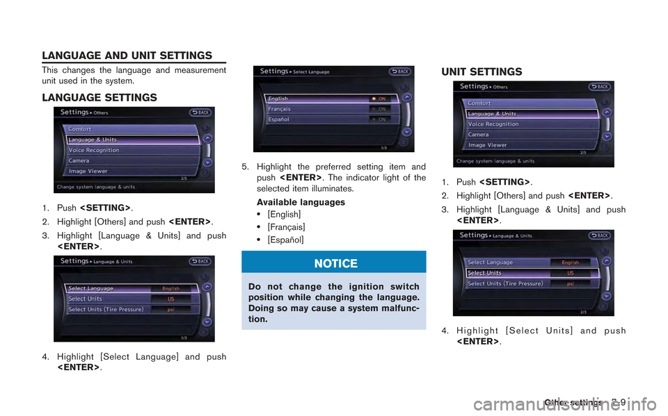 NISSAN GT-R 2013 R35 Multi Function Display Owners Manual This changes the language and measurement unit used in the system. LANGUAGE SETTINGS 1. Push<SETTING>. 2. Highlight [Others] and push <ENTER>. 3. Highlight [Language & Units] and push <ENTER>. 4. High