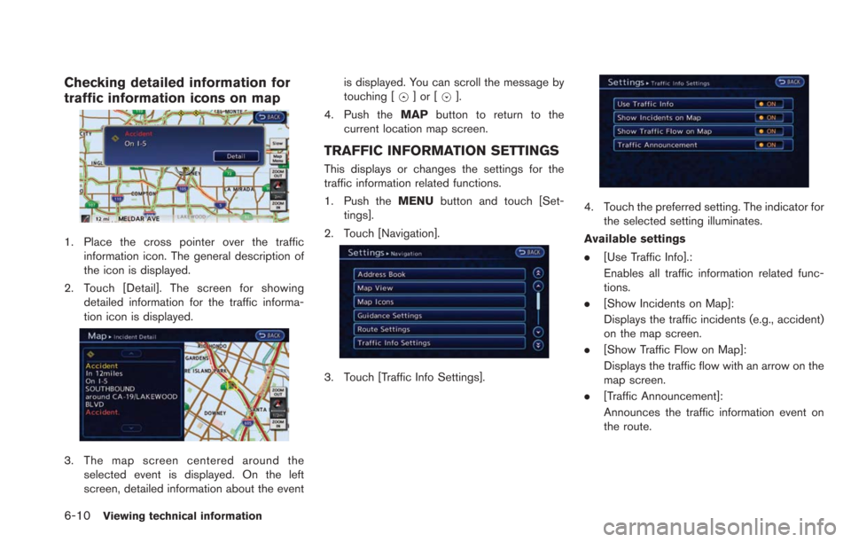 NISSAN LEAF 2013 1.G Navigation Manual 6-10Viewing technical information Checking detailed information for traffic information icons on map 1. Place the cross pointer over the trafficinformation icon. The general description of the icon is