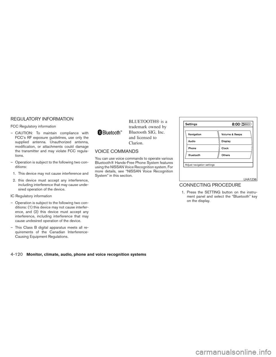 NISSAN MAXIMA 2013 A35 / 7.G Owners Manual REGULATORY INFORMATION FCC Regulatory information – CAUTION: To maintain compliance withFCC's RF exposure guidelines, use only the supplied antenna. Unauthorized antenna, modification, or attachme