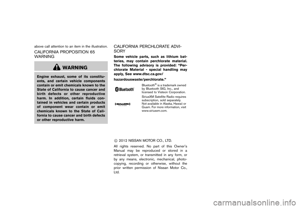 NISSAN ROGUE 2013 2.G Owners Manual Black plate (5,1) [ Edit: 2012/ 5/ 18 Model: S35-D ] above call attention to an item in the illustration. CALIFORNIA PROPOSITION 65 WARNING S35-D-110201-5162FF38-51AA-4296-B991-BA8FEE3F93CA WARNING En