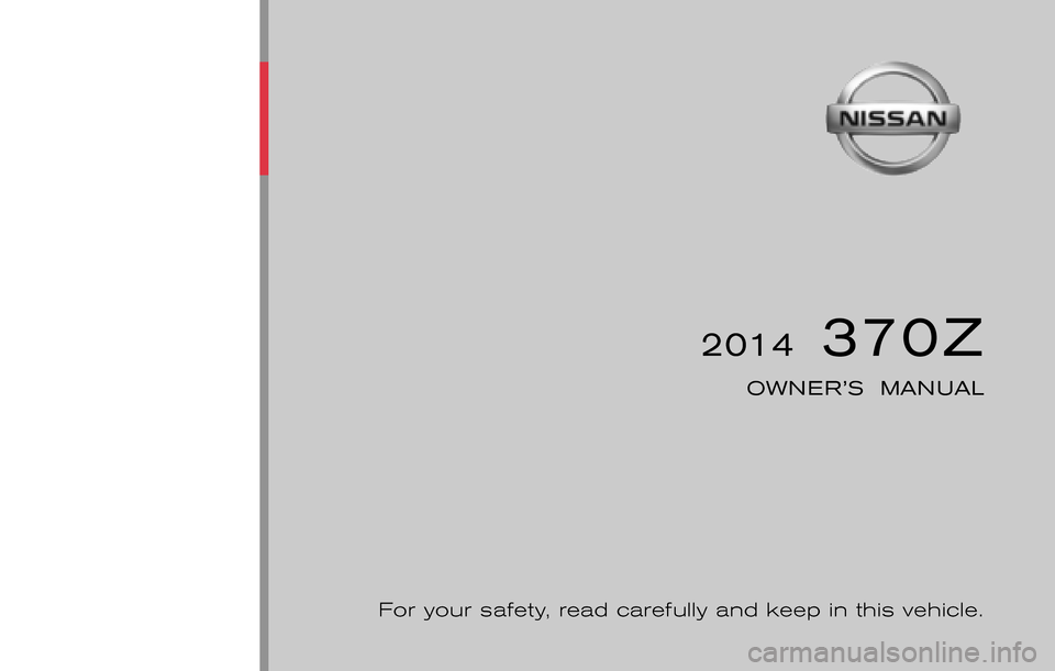 NISSAN 370Z COUPE 2014 Z34 Owners Manual, Page 1
