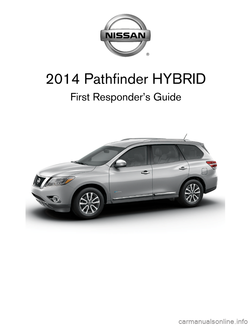 NISSAN PATHFINDER HYBRID 2014 R52 / 4.G First Responders Guide, Page 1