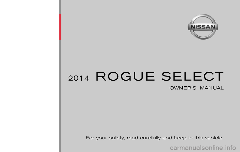 NISSAN ROGUE SELECT 2014 2.G Owners Manual, Page 1