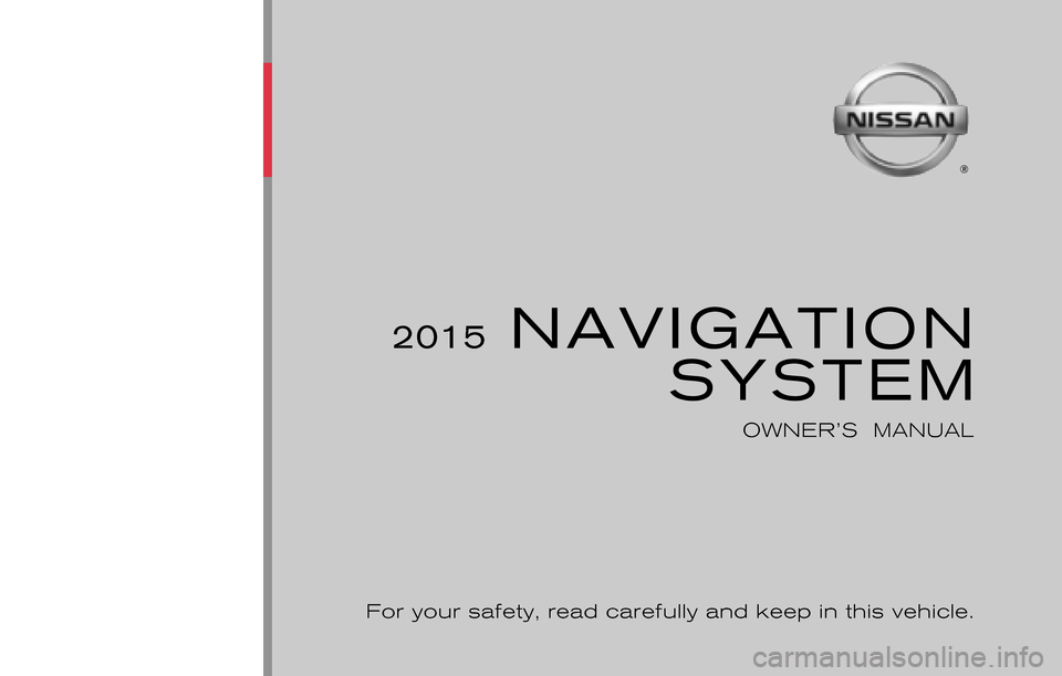 NISSAN ALTIMA 2015 L33 / 5.G LC2 Kai Navigation Manual, Page 1