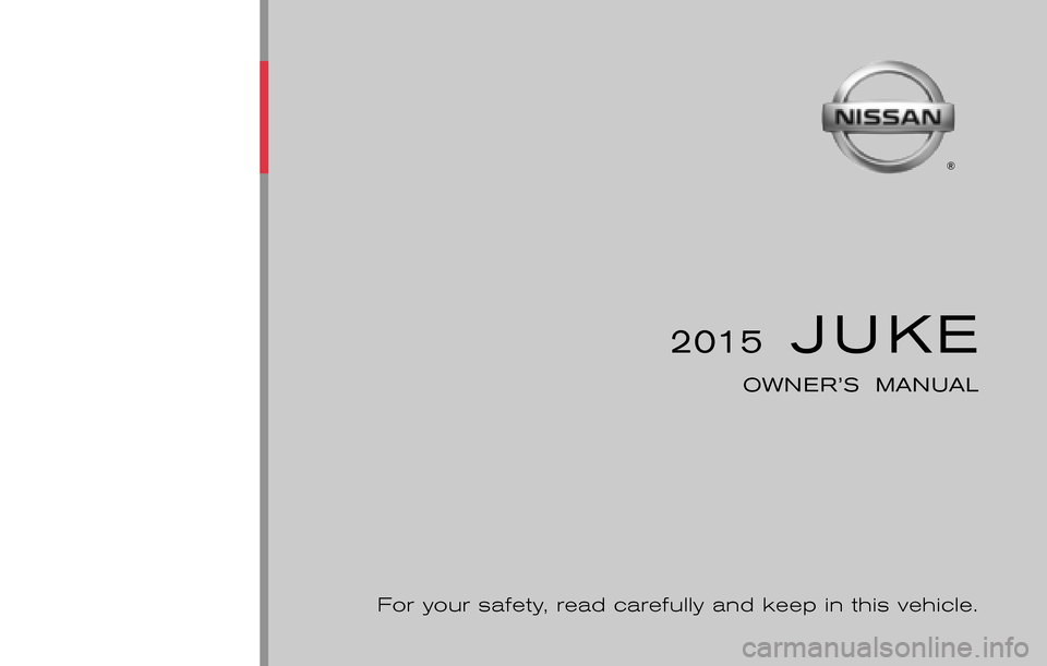 NISSAN JUKE 2015 F15 / 1.G Owners Manual, Page 1