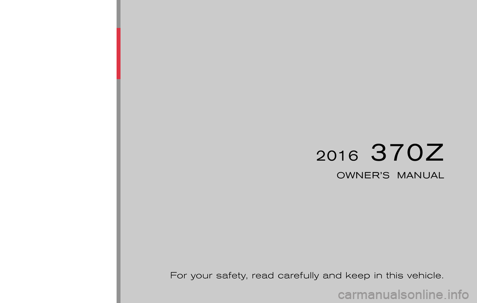 NISSAN 370Z COUPE 2016 Z34 Owners Manual, Page 1
