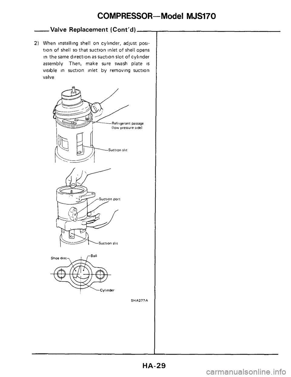 NISSAN 300ZX 1984 Z31 Heather And Air Conditioner Owners Manual COMPRESSOR-Model MJS170  -Valve Replacement (Cont'd)-  2) When installing shell on cylinder,  adjust post-  tion  of shell so that  suction  inlet of shell opens  in the  same direction  as suction