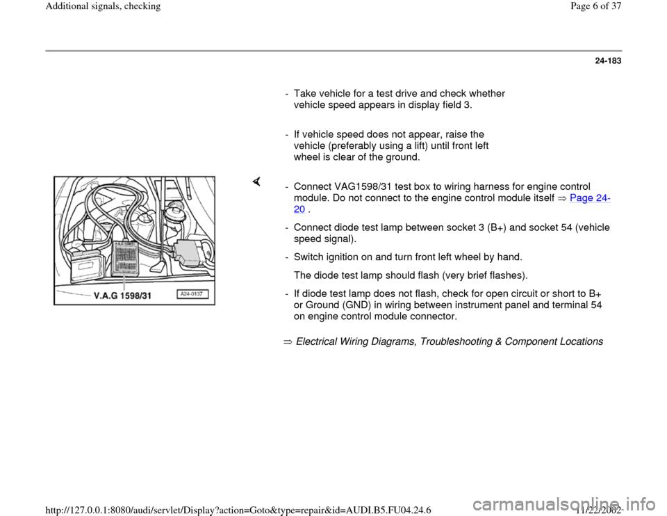 AUDI A4 1996 B5 / 1.G APB Engine Additional Signals Checking ... B Audi A Turn Signal Wiring Diagram on subaru baja wiring diagram, dodge challenger wiring diagram, audi a4 power, chrysler aspen wiring diagram, geo storm wiring diagram, volvo amazon wiring diagram, mitsubishi starion wiring diagram, subaru sti wiring diagram, mercury milan wiring diagram, chevrolet volt wiring diagram, audi a4 steering, saturn aura wiring diagram, chrysler 300m wiring diagram, ford 500 wiring diagram, audi a4 controls, kia forte wiring diagram, nissan 370z wiring diagram, audi a4 timing, porsche cayenne wiring diagram, volkswagen golf wiring diagram,