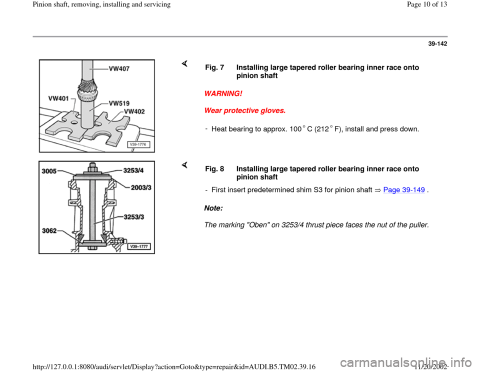 AUDI A4 1997 B5 / 1.G 01A Transmission Pinion Shaft Remove And Install Workshop Manual 39-142        WARNING!  Wear protective gloves.  Fig. 7  Installing large tapered roller bearing inner race onto  pinion shaft  -  Heat bearing to approx. 100 C (212 F), install and press down.      N
