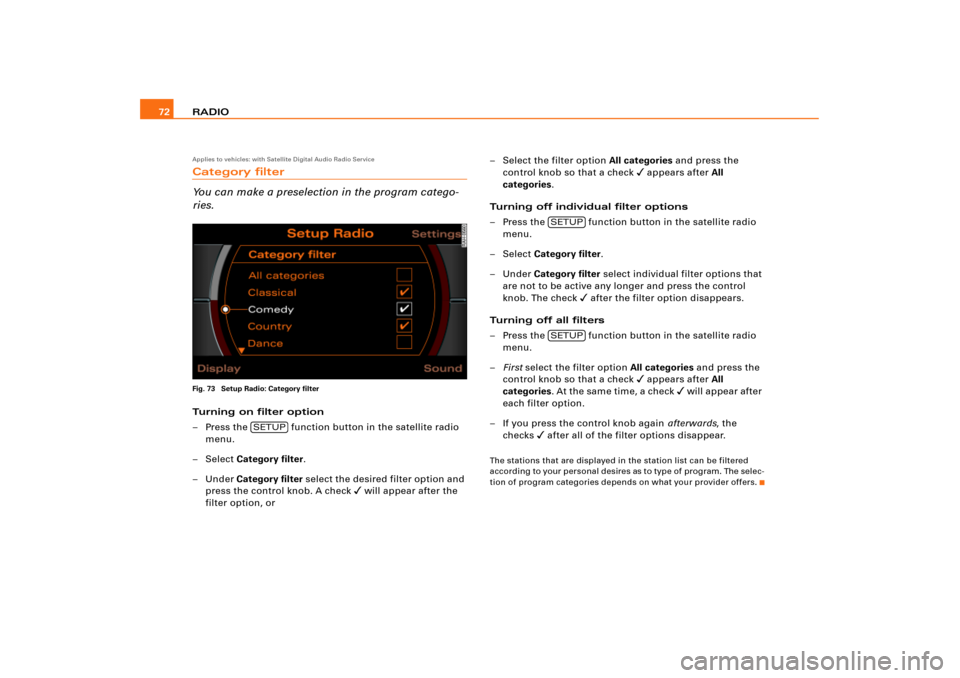 AUDI TT 2009 8J / 2.G RNS_E Navigation System Manual RADIO 72Applies to vehicles: with Satellite Digital Audio Radio ServiceCategory filter You can make a preselection in the program catego- ries.Fig. 73 Setup Radio: Category filterTurning on filter opt
