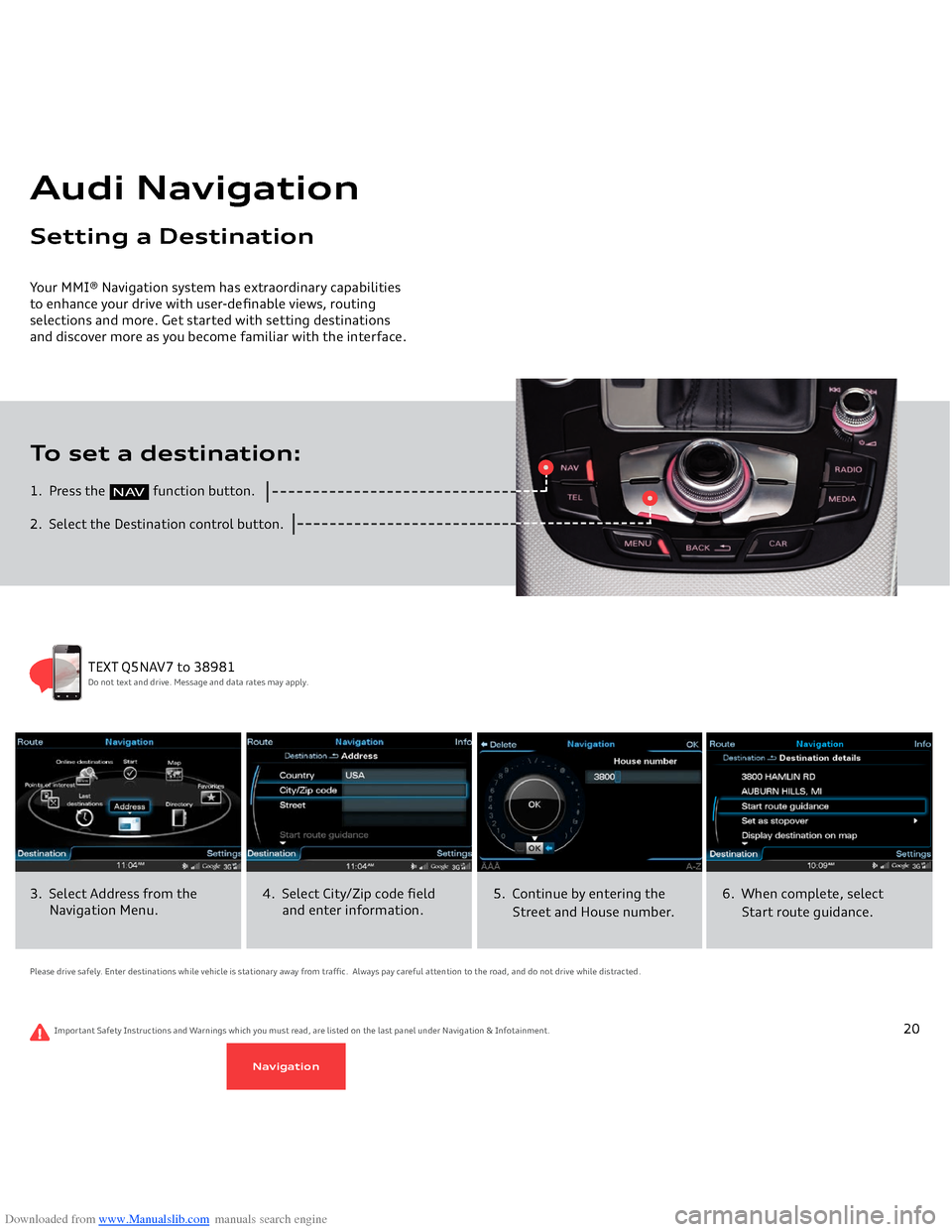 AUDI Q5 2014 8R / 1.G Getting To Know Downloaded from www.Manualslib.com manuals search engine 1.  Press the                function button. 2.  Select the Destination control button.To set a destination:Your MMI® Navigation system has e