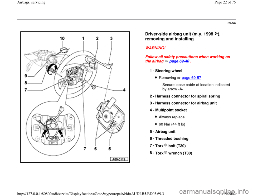AUDI A4 1998 B5 / 1.G Airbag Service Owners Manual 69-54      Driver-side airbag unit (m.y. 1998  ),  removing and installing    WARNING!  Follow all safety precautions when working on  the airbag   page 69 -40  .  1 -  Steering wheel  Removing  page