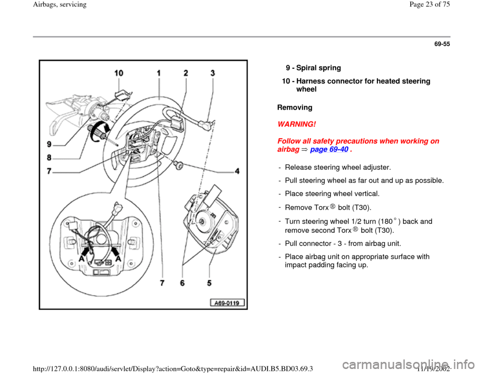 AUDI A4 1998 B5 / 1.G Airbag Service Owners Manual 69-55      Removing   WARNING!  Follow all safety precautions when working on  airbag  page 69 -40  .  9 -  Spiral spring  10 -  Harness connector for heated steering  wheel  -  Release steering wheel