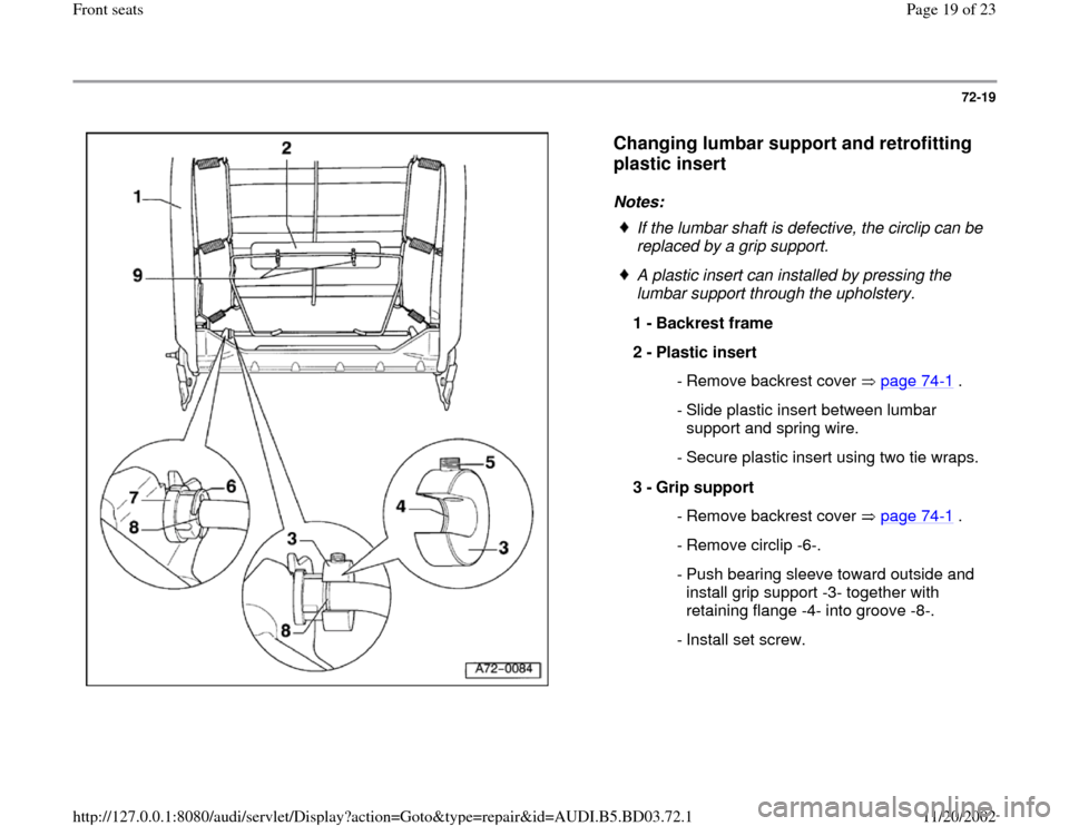 AUDI A4 1995 B5 / 1.G Front Seats User Guide 72-19      Changing lumbar support and retrofitting  plastic insert   Notes:    If the lumbar shaft is defective, the circlip can be  replaced by a grip support.   A plastic insert can installed by pr