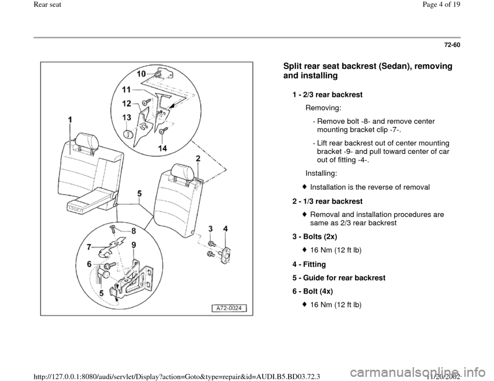 AUDI A4 1995 B5 / 1.G Rear Seats Workshop Manual 72-60      Split rear seat backrest (Sedan), removing  and installing   1 -  2/3 rear backrest    Removing:  - Remove bolt -8- and remove center  mounting bracket clip -7-.   - Lift rear backrest out