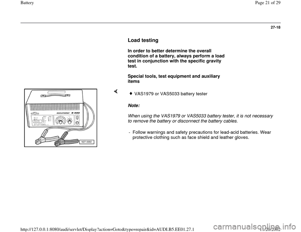 AUDI A4 1997 B5 / 1.G Battery Owners Manual 27-18        Load testing         In order to better determine the overall  condition of a battery, always perform a load  test in conjunction with the specific gravity  test.        Special tools, te