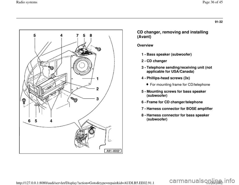 AUDI A4 1998 B5 / 1.G Radio System Owners Guide 91-32      CD changer, removing and installing  (Avant)   Overview   1 -  Bass speaker (subwoofer)  2 -  CD changer  3 -  Telephone sending/receiving unit (not  applicable for USA/Canada)  4 -  Philli