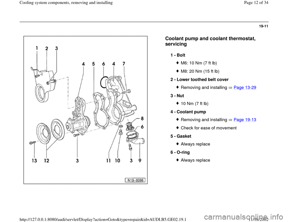AUDI A6 1995 C5 / 2.G AEB ATW Engines Cooling System Components User Guide 19-11      Coolant pump and coolant thermostat,  servicing   1 -  Bolt  M6: 10 Nm (7 ft lb)M8: 20 Nm (15 ft lb) 2 -  Lower toothed belt cover Removing and installing   Page 13 -29 3 -  Nut  10 Nm (7 f