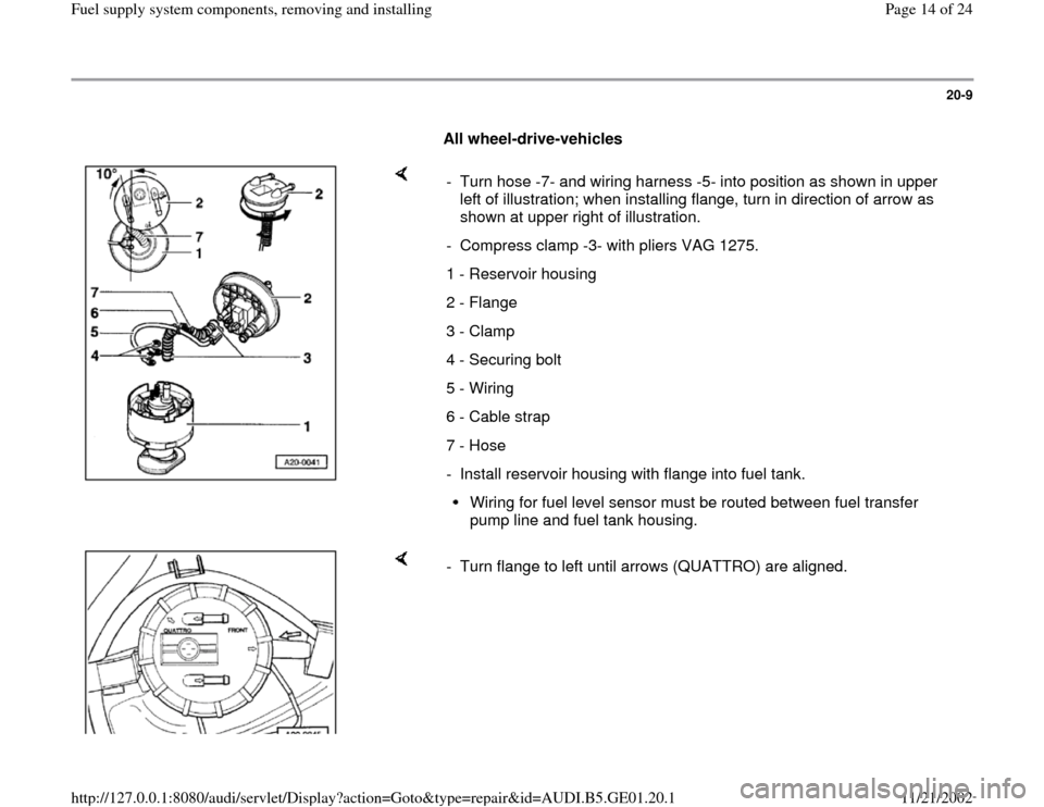 AUDI A4 1996 B5 / 1.G AFC Engine Fuel Supply System Components User Guide 20-9        All wheel-drive-vehicles       -  Turn hose -7- and wiring harness -5- into position as shown in upper  left of illustration; when installing flange, turn in direction of arrow as  shown a